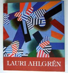 Lauri Ahlgren, Finnish Abstract Artist, 2010 1st ed. Hbk+DJ full colour plates. in Books, Comics & Magazines, Antiquarian & Collectable | eBay