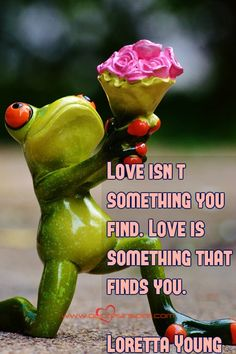 Love Isnu0027t Something You Find. Love Is Something That Finds You. Loretta  Young