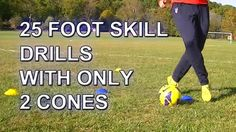 25 Fast Footwork Soccer/Football foot skill drills with 2 cones | PDSA S...
