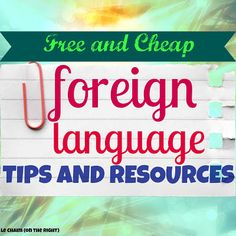 Free and Cheap Foreign Language Tips and Resources