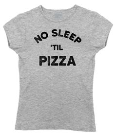 Women's No Sleep Til Pizza T-Shirt - Juniors Fit - Night Party Funny Hipster Foodie