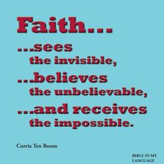 Faith sees, believes, and receives!