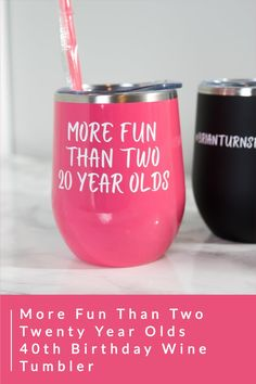 The perfect 40th birthday party wine tumbler! These tumblers come in hundreds of color options and can be personalized with your birthday hashtag! More Fun Than Two Twenty Year Olds - 40th Birthday Gifts - Funny Fortieth Bday Ideas - Birthday Wine Tumblers - 40 B-day Adult Birthday Party, 40th Birthday Parties, Best Birthday Gifts, Birthday Party Favors, It's Your Birthday, Best Gifts For Mom, Gifts For Kids, Personalized Wine, Wine Parties