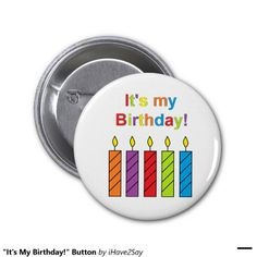 """""""It's My Birthday!"""" Button"""