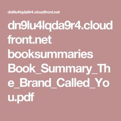 dn9lu4lqda9r4.cloudfront.net booksummaries Book_Summary_The_Brand_Called_You.pdf College Station, Book Summaries, Im Trying, Summary, Pdf, Education, Learning, Business, Books