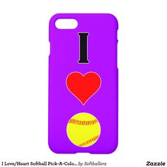 I Love/Heart Softball Pick-A-Color Fastpitch Case...Pick any background color you want! #softball #fastpitch #phonecase