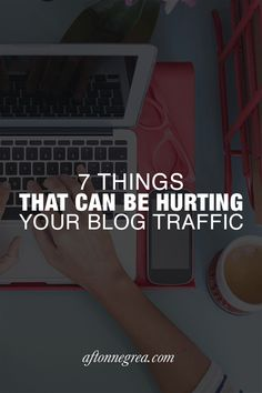 7 Things That Could Be Hurting Your Blog Traffic