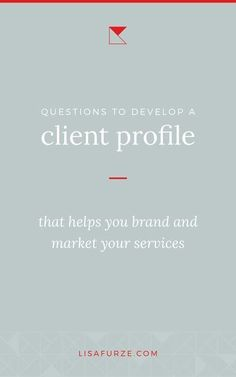 Here are some examples of client profile questions that go deeper than the usual demographic-related questions.