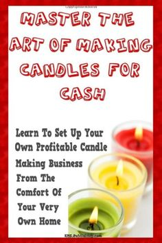 $15.95-$15.95 Baby Master The Art Of Making Candles For Cash: Start Your Own Profitable Candle Making Business From Home - Making candles is a fun and relaxing hobby. While it does give you the opportunity to be creative, making a business out of it can also be very lucrative.        If you are an arts & crafts person, why not consider making big business out of making candles! Here is an easy i ...