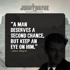 JOHN WAYNE A man deserves a second chance Wall Quote but keep an eye on him