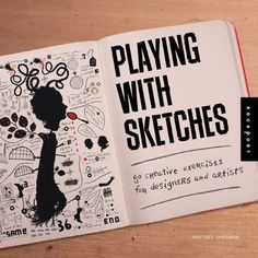 Playing With Sketches: 50 Creative Exercises for Designers and Artists Whitney Sherman