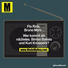 ?Flo Rida, Bruno Mars ... Wer kommt als nächstes<br /> <br /> Bimbo Balisto und Kurt Knoppers?