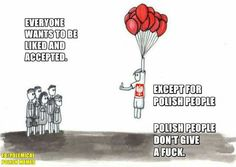 You know it Polish People, Polish Memes, Polish Recipes, Poland, My Life, Funny Quotes, Funny Things, Funny Stuff, Pride