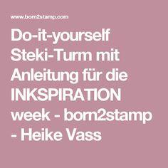 Do-it-yourself Steki-Turm mit Anleitung für die INKSPIRATION week - born2stamp - Heike Vass