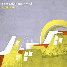 I Am Robot and Proud - Google 検索