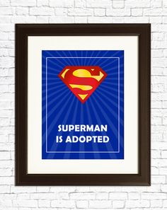 ADOPTION MOTHERS DAY  Superman is Adopted  Art by AdoptionHero, $22.00