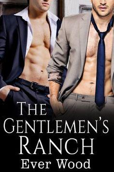 The Gentlemen's Ranch (Erotica Series, Book 1) by Ever Wood