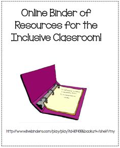 Check out this online binder of resources for the inclusive classroom!!