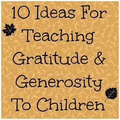 Ideas for teaching children gratitude and generosity