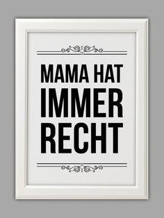 """Mama hat immer Recht"" Typo Print, Muttertag // typo print by Smart-Art Kunstdrucke via DaWanda.com"