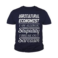 AGRICULTURAL ECONOMIST - SARCASM #gift #ideas #Popular #Everything #Videos #Shop #Animals #pets #Architecture #Art #Cars #motorcycles #Celebrities #DIY #crafts #Design #Education #Entertainment #Food #drink #Gardening #Geek #Hair #beauty #Health #fitness #History #Holidays #events #Home decor #Humor #Illustrations #posters #Kids #parenting #Men #Outdoors #Photography #Products #Quotes #Science #nature #Sports #Tattoos #Technology #Travel #Weddings #Women