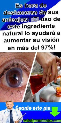 Es hora de deshacerse de sus anteojos: ¡El uso de este ingrediente natural lo ayudará a aumentar su visión en más del 97%! #ingrediente #natural #ayudará #aumentar #visión  #deshacerse  #anteojos #remedios #bienestar Remedies, Health Fitness, Natural, Eyes, Amor, Health Remedies, Eye Glasses, Health Tips, Home Remedies