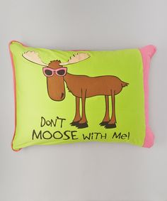Green 'Don't Moose With Me' Pillowcase by Lazy One #zulily #zulilyfinds
