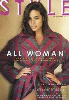 """""""Be you. Be real. Be authentic. Be your favorite kind of woman. Don't let anybody else take that job."""" — Ashley Graham, pictured covering The Sunday Times UK's Style issue."""