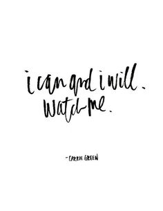 I Can And I Will. Watch Me. | Quote