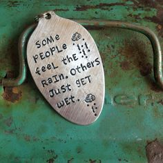 Stamped Vintage Upcycled Spoon Jewelry Pendant - Bob Marley Quote - Some People Feel The Rain. Other Just Get Wet. by JuLieSJuNQueTiQue on Etsy