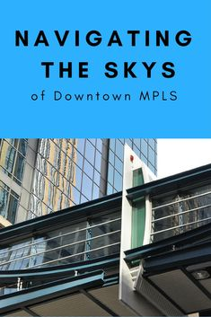 How To Get Around Mpls Using Their Skyway System Never Lost Again And Start
