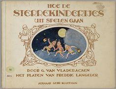Hoe de sterrekindertjes uit spelen gaan / door G. van Vladeracken ; met platen van Freddie Langeler Het Geheugen van Nederland