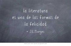 la literatura es una de las formas de la felicidad