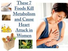 These 7 foods KILL your Metabolism and Cause hearth Attack in Women ==> Just read the article to avoid them!