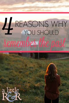 Here are 4 reasons why you should remember the past. It's not good to live in the past, but if we don't remember the past, we're doomed to repeat it!