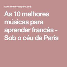 As 10 melhores músicas para aprender francês - Sob o céu de Paris
