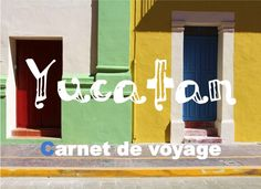 Carnet de Voyage yucatan So many Paris