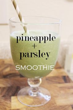 Pineapple + Parsley Smoothie - @Kendra Atkins