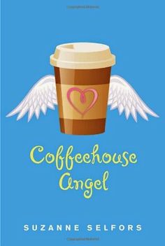 COFFEEHOUSE ANGEL, SUZANNE SELFORS  http://bookadictas.blogspot.com/2015/01/coffeehouse-angel-suzanne-selfors.html