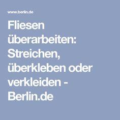 Fliesen überarbeiten: Streichen, überkleben oder verkleiden - Berlin.de