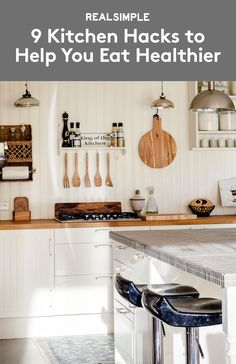 9 Kitchen Hacks to Help You Eat Healthier | A well-organized kitchen certainly feels good mentally. But the way you set your kitchen up can do wonders for you physically, too.