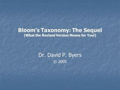 Bloom's Taxonomy: The Sequel (What the Revised Version Means for You!)>