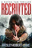 Free Kindle Book -   Recruited (Rayna Tan Action Thrillers) Check more at http://www.free-kindle-books-4u.com/action-adventurefree-recruited-rayna-tan-action-thrillers-2/