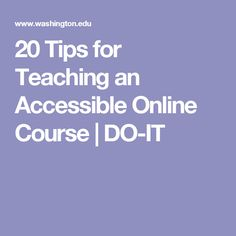 20 Tips for Teaching an Accessible Online Course | DO-IT