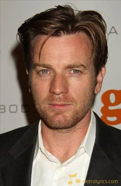 Mr Ewan McGregor, everybody. This man not only ROCKED the role of Obi Wan Kenobi, but was also the AMAZING voice of Christian in The Moulin Rouge. Now what other man has the talent to be a Jedi AND a vocalist? NONE OTHER.