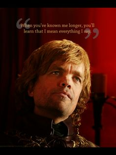 Tyrion.... Love the character!