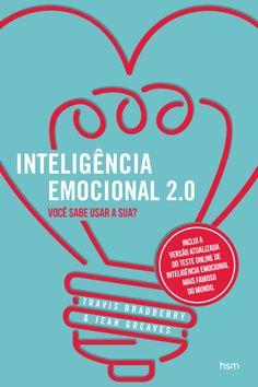 Inteligência Emocional 2.0 - Você Sabe Usar A Sua?