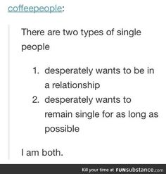 Funny pictures about 2 Kinds Of Single People. Oh, and cool pics about 2 Kinds Of Single People. Also, 2 Kinds Of Single People photos.