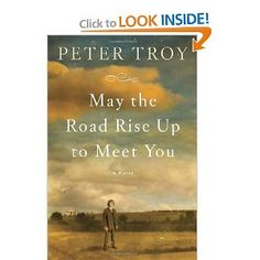 """May the Road Rise Up to Meet You by Peter Troy. """"An engrossing, epic American drama told from four distinct perspectives, spanning the first major wave of Irish immigration to New York through the end of the Civil War"""", from Amazon's book description."""