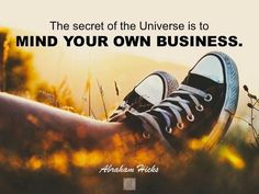 Tend to your own vibration  never mind anyone else's you create your own reality #abrahamhicks